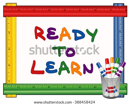 Ready to Learn text on multi color ruler frame whiteboard with felt tip marker pens for preschool, daycare, kindergarten, elementary, nursery school. Isolated on white background. - stock photo