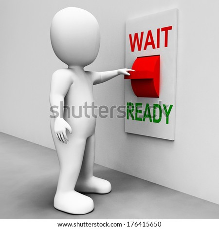 Ready Wait Switch Meaning Prepared and Waiting