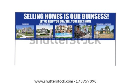 Real Estate Sign 'Selling is our Business! Let Us Help You Buy/Sell Your Next Home isolated on white background - stock photo