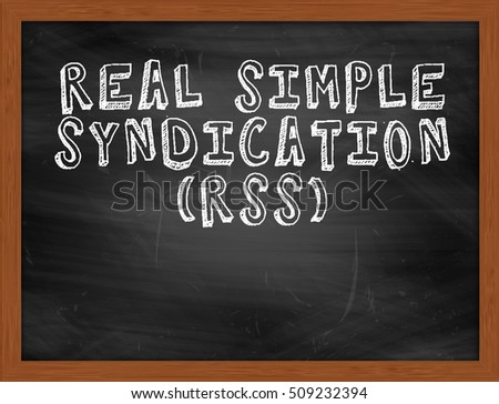 REAL SIMPLE SYNDICATION RSS handwritten chalk text on black chalkboard