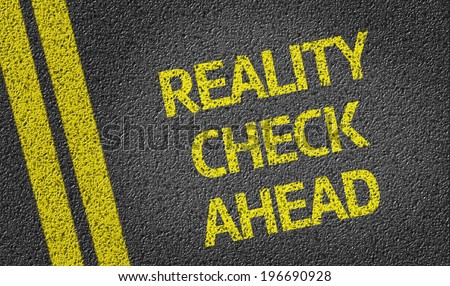 Reality Check Ahead written on the road - stock photo