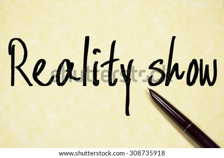 reality show text write on paper  - stock photo