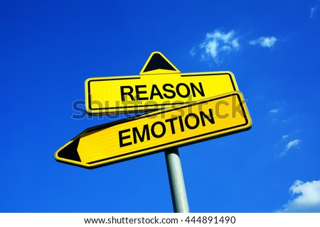Reason or Emotion - Traffic sign with two options - rationalism, pragmatism and logical thinking against passion and feelings of emotional life. Question of Logic vs intuition - stock photo