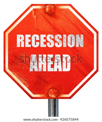 recession ahead, 3D rendering, a red stop sign - stock photo