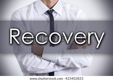 Recovery - Closeup of a young businessman with text - business concept - horizontal image