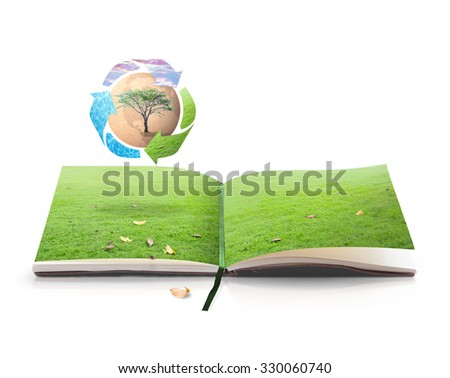 Recycle arrow symbol made of grass, water and sunset sky texture protecting brown earth globe of paper and big tree with a book of nature on white background. Saving world environmental day concept. - stock photo