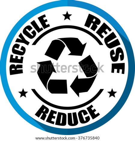 Recycle, Reuse, Reduce blue, Button, label and sign. - stock photo