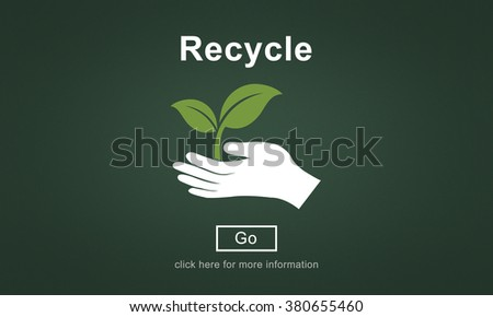 Recycle Reuse Reduce Ecosystem Environment Concept - stock photo