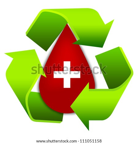 Recycle Sign Around Red Blood Drop With White Cross Sign For Blood Donation Isolate on White Background - stock photo