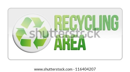 recycling area sign illustration design over white