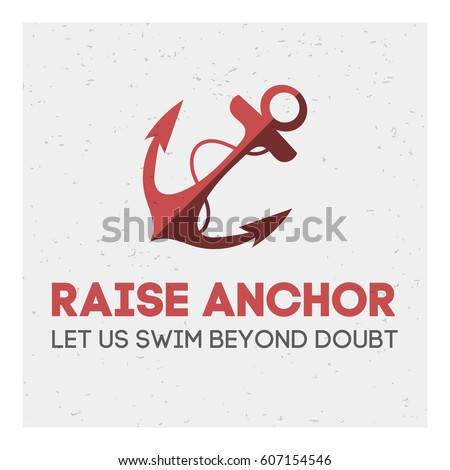 Red Anchor With A Rope On Grey Background Text Raise And Let Us