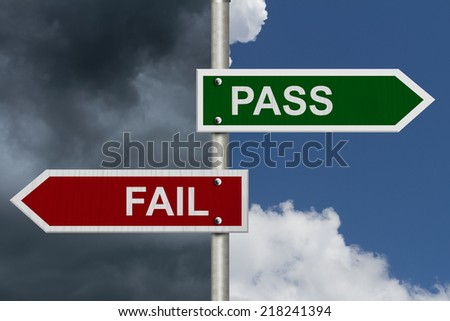 Red and Green street signs with blue and stormy sky with words Pass and Fail, Pass versus Fail
