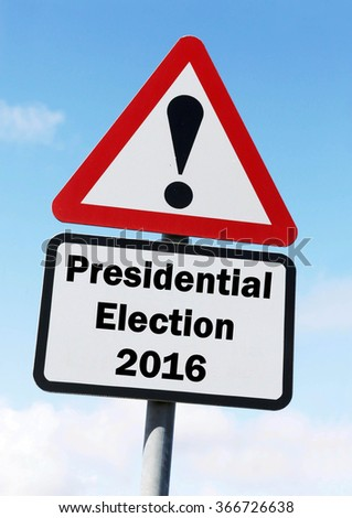 Red and white triangular road sign with a Presidential Election 2016 concept against a partly cloudy sky background