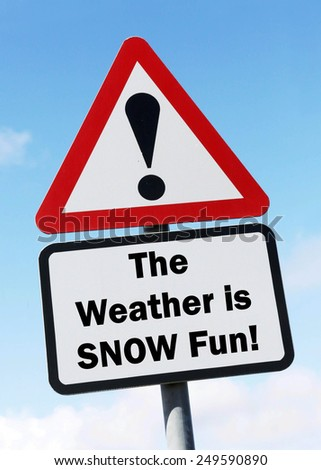 Red and white triangular road sign with a warning that this The Weather is Snow Fun Ahead concept against a partly cloudy sky background - stock photo