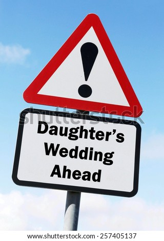 Red and white triangular warning road sign with a warning of a Daughter's Wedding ahead concept against a partly cloudy sky background