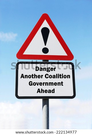 Red and white triangular warning road sign with a warning of Another Coalition Government Ahead concept against a partly cloudy sky background