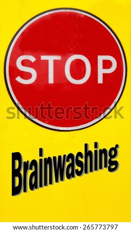 Red and yellow warning sign with a Brainwashing concept