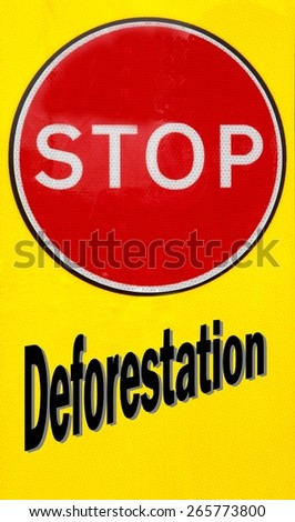 Red and yellow warning sign with a Deforestation concept - stock photo