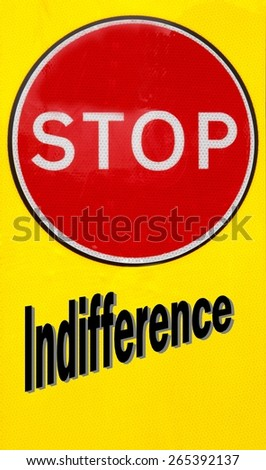 Red and yellow warning sign with a Stop Indifference concept