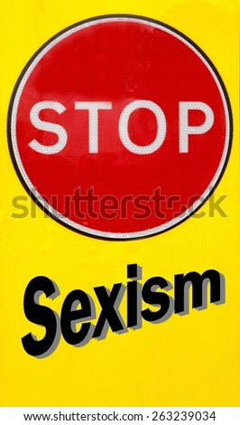 Red and yellow warning sign with a Stop Sexism concept  - stock photo