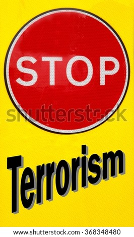 Red and yellow warning sign with a Stop Terrorism concept
