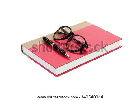 red book with glasses and pen isolated on white - stock photo