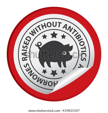 Red Circle Raised Without Antibiotics and No Hormones Pork Product Label