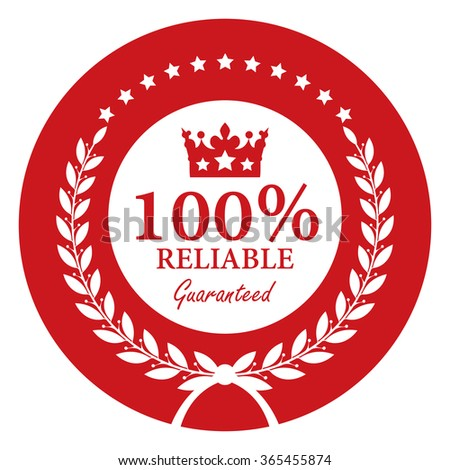Red Circle 100% Reliable Guaranteed, Campaign Promotion, Product Label, Infographics Flat Icon, Sign, Sticker Isolated on White Background  - stock photo