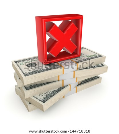 Red cross mark on a stack of dollars.Isolated on white.3d rendered. - stock photo