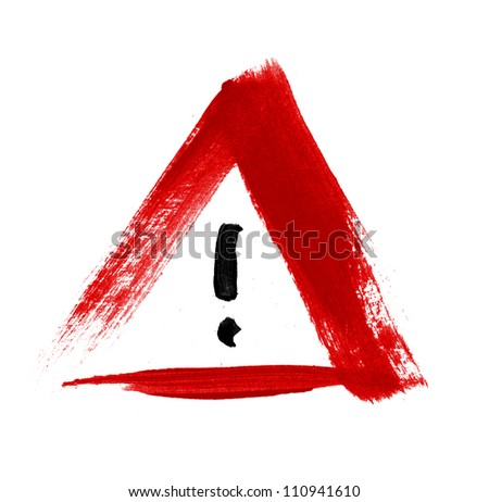 Red hand-painted exclamation / warning / danger triangle traffic sign / icon - stock photo