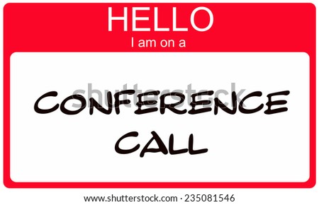 Red hello i am on a conference call name tag sticker making a great concept