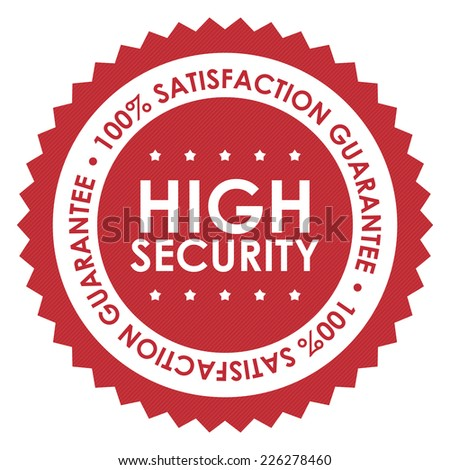 Red High Security 100% Satisfaction Guarantee Badge, Icon, Label or Sticker Isolated on White Background  - stock photo