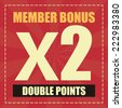 Red Member Bonus x2 Double Point Label, Icon, Sticker, Brochure, Leaflet or Poster Isolated on White Background  - stock photo