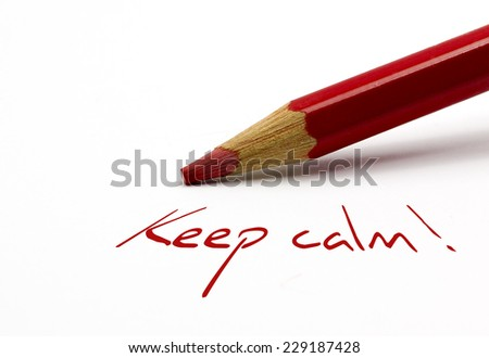 Red pencil - Keep calm ! - stock photo