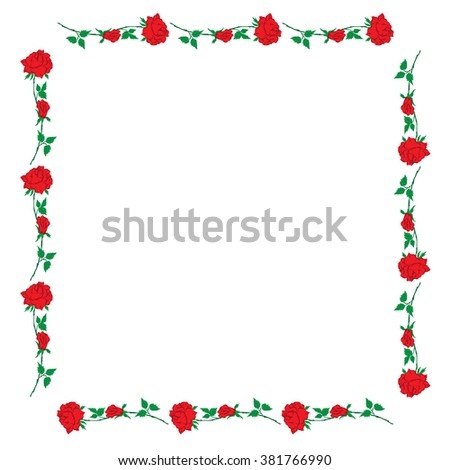 red rose form a square frame on the white background greeting cards invitations of the wedding  birthday  Valentine's Day  Mother's Day  bitmap image
