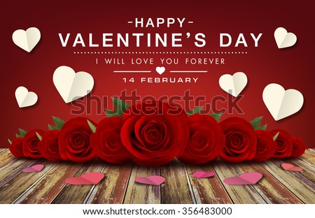 red roses flower with wood floor background, happy valentine day