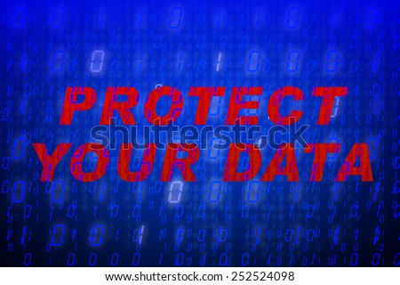 """Red text """"Protect Your Data"""" in front of blue binary code background, concept for data protection, internet security, computing, world wide web or cyber attacks - stock photo"""