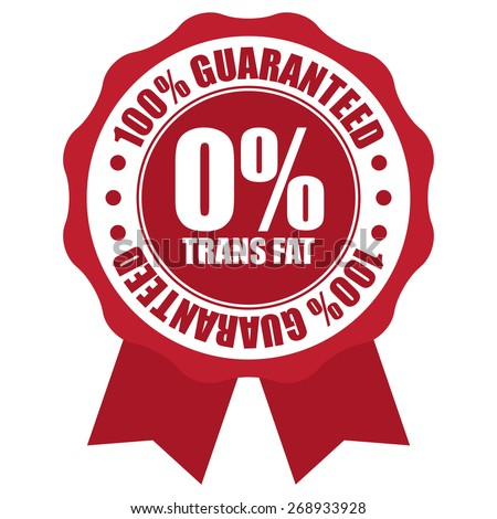 Red 0% Trans Fat 100% Guaranteed Ribbon, Badge, Label, Sticker or Icon Isolated on White Background - stock photo