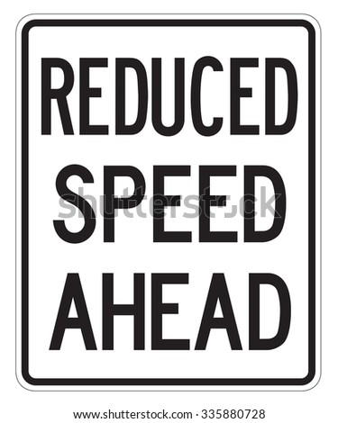 Reduced Speed Ahead Sign Traffic Sign