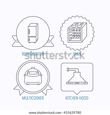 Refrigerator, multicooker and oven icons. Kitchen hood linear sign. Award medal, star label and speech bubble designs.  - stock photo
