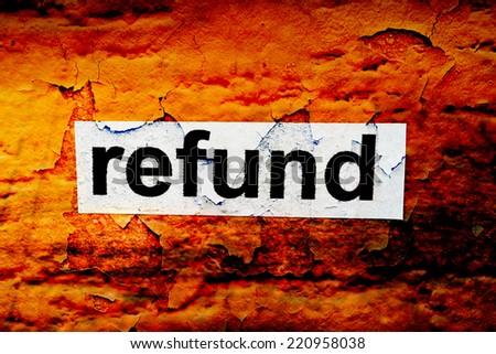Refund grunge concept - stock photo