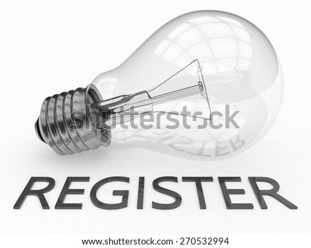 Register - lightbulb on white background with text under it. 3d render illustration. - stock photo