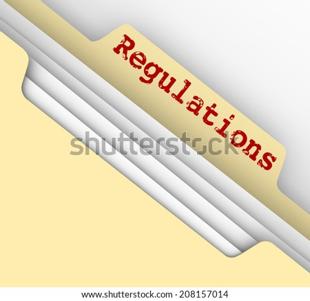 Regulations word on the tab of a manila file folder containing documents of laws, guidelines, rules and standards you must adhere to - stock photo