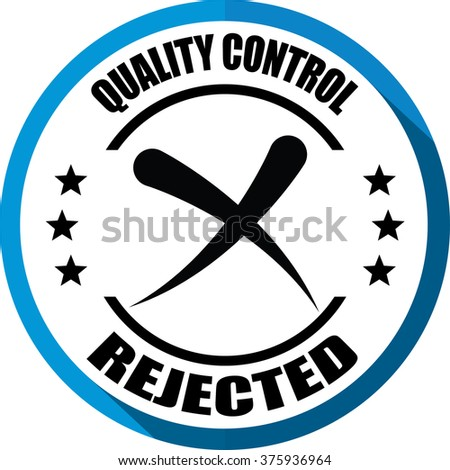 Rejected quality control blue, Button, label and sign.