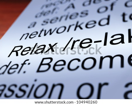 Relax Definition Closeup Shows Less Stress And Tense - stock photo