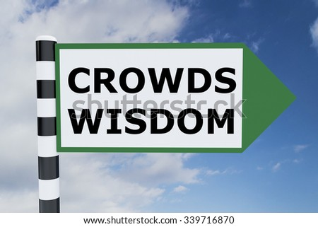 Render illustration of Crowds Wisdom Title on road sign