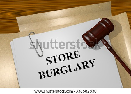Render illustration of Store Burglary Title On Legal Documents - stock photo