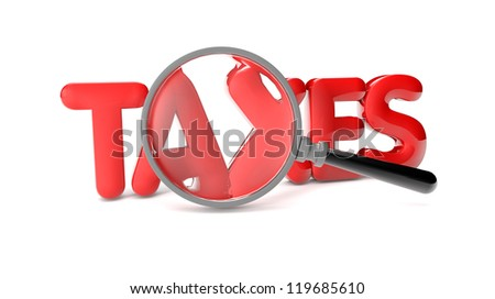 render of the text taxes and a magnifying glass - stock photo