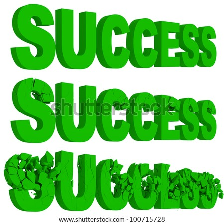 Rendered illustration of the cracking and crumbling of the word Success in three sequential stages