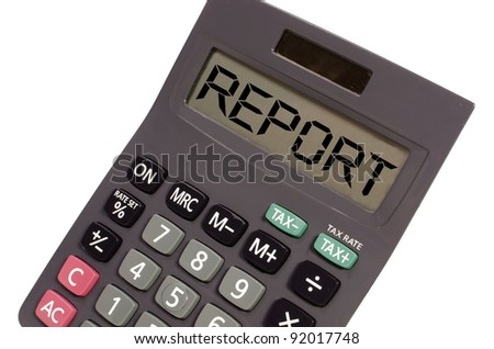 report written on display of an old calculator on white background in perspective - stock photo
